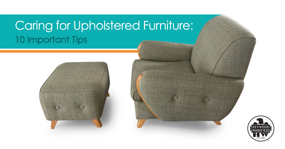 Caring for Upholstered Furniture: 10 Important Tips