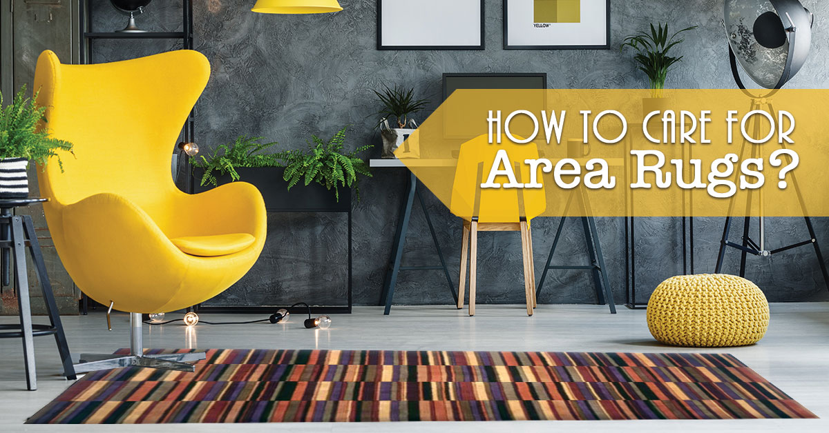 How to Care for Area Rugs: 15 Tips