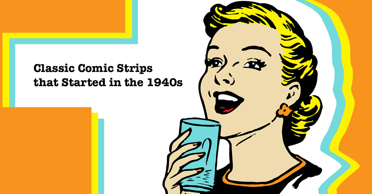 7 Classic Comic Strips that Started in the 1940s