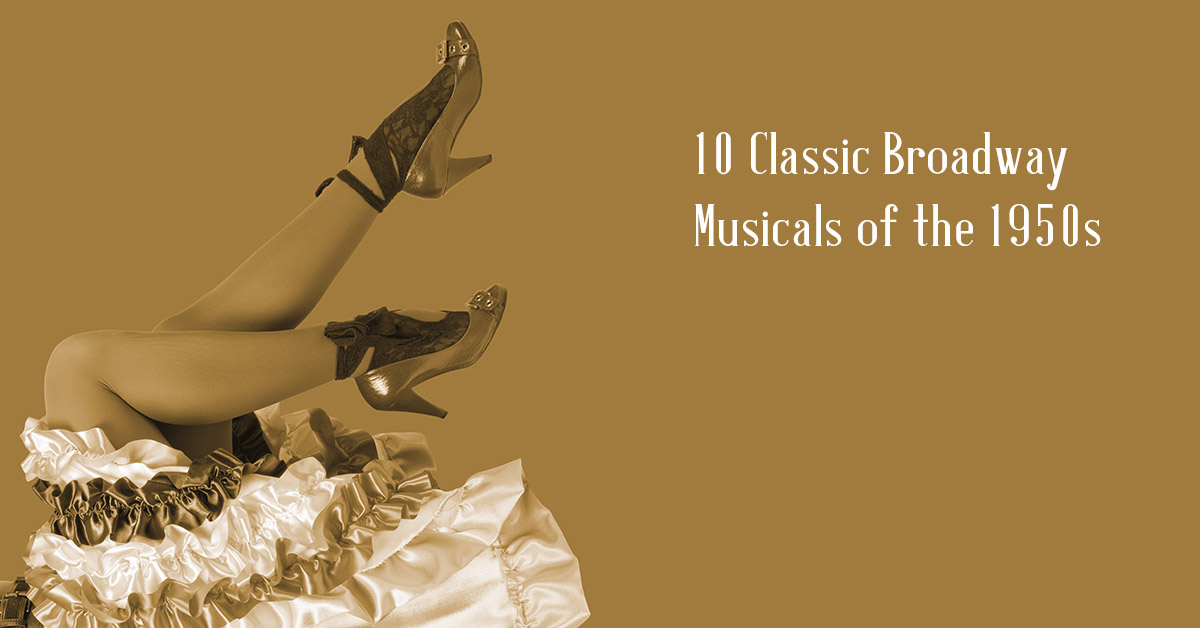 10 Classic Broadway Musicals of the 1950s