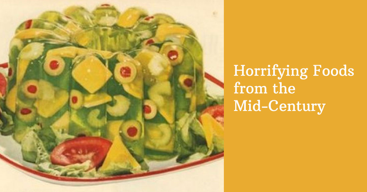 Look Back at Some Horrifying Foods from the Mid-Century Years